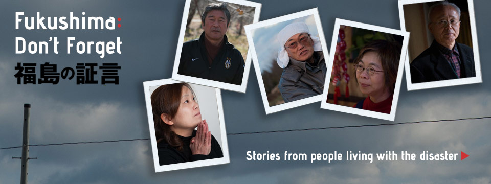 Priče ljidi nakon katastrofe u Fukušimi.
